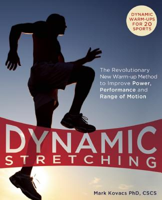 Dynamic Stretching By Kovacs, Mark, Ph.D./ Forbord, Austin (PHT)
